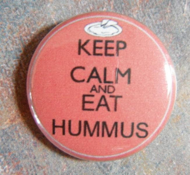 Keep Calm and Eat Hummus Pinback Button