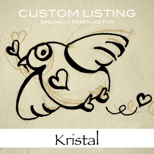 Reserved Listing for Kristal