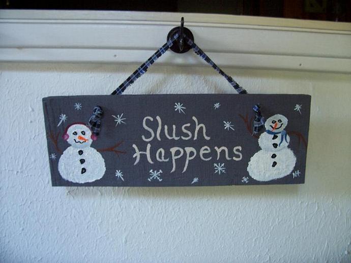 Slush Happens Sign