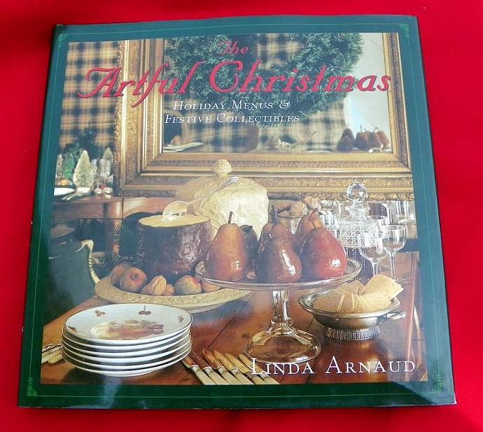 The Artful Christmas. Linda Arnaud.Holiday Menus