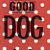 Good Dog Greeting Card