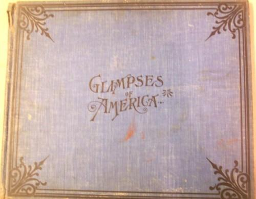 Antique View Book Glimpses of America 1890s Pictorial History Hardback