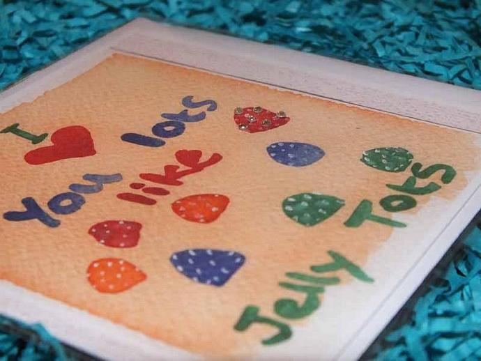 I Love You Lots Like Jelly Tots
