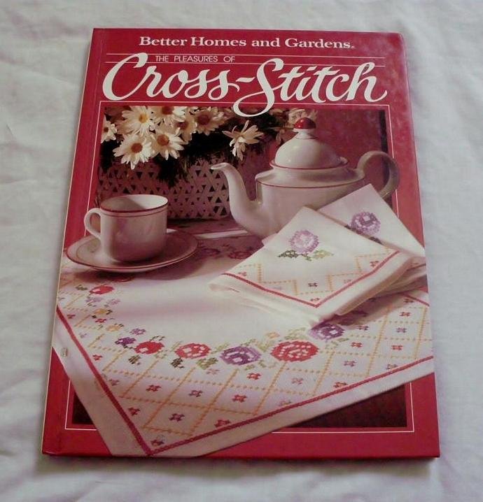 Better Homes and Gardens The Pleasures of Cross-Stitch book