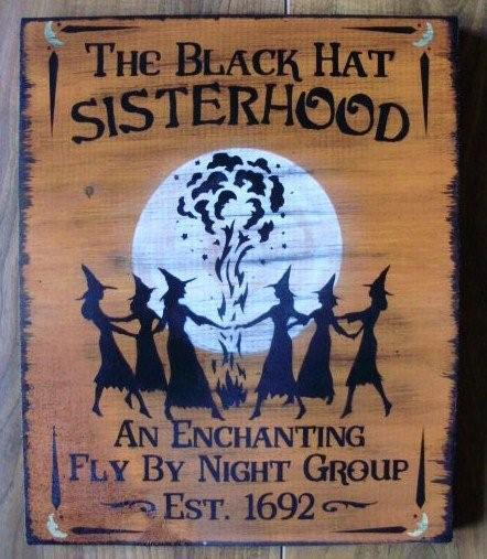 primitive witch signs halloween sign Witchcraft Black hat Sisterhood witches