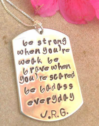 cancer, inspirational necklace, be strong when you are weak, be badass everyday,