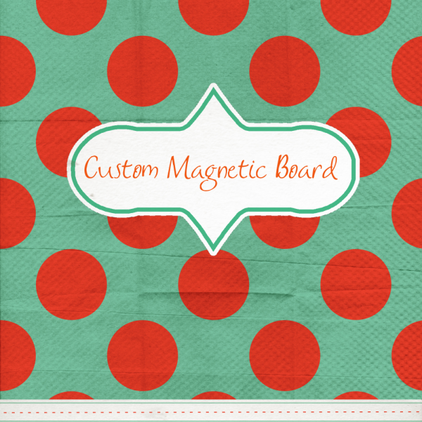 Custom Magnetic Board