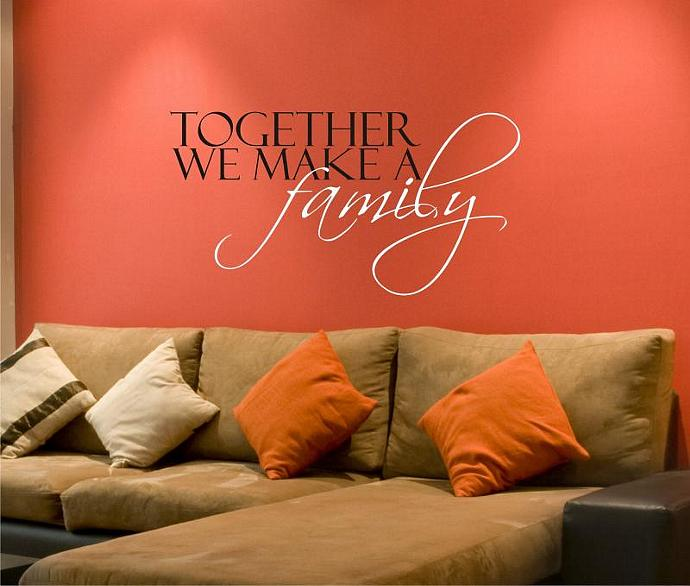 Wall Decal Quote Together We Make A Family - Vinyl Wall Stickers Art Words