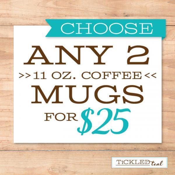 SALE >> 2 {Regular} Coffee Mugs for 25 - Tickled Teal