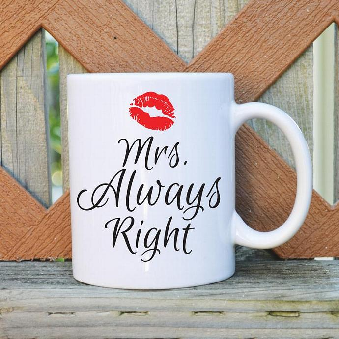 Mrs. Always Right  - Valentine's Day - 11 oz. Coffee Mug - Tickled Teal