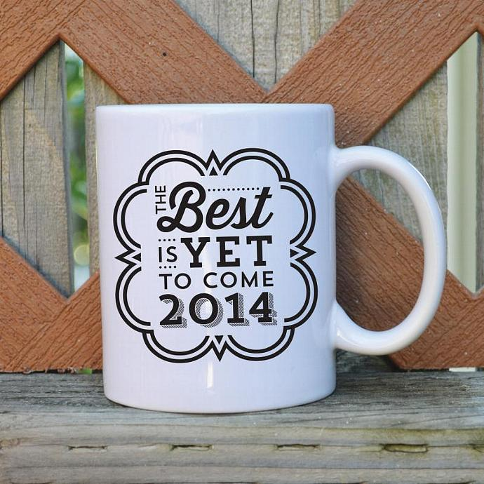 The Best is Yet to Come - 2014 - 11 oz. Coffee Mug - Tickled Teal