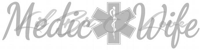 Medic Wife with Star of Life Vinyl Decal Sticker EMT Paramedic for Car Auto