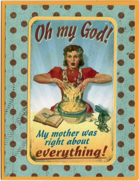 Mother's Day Greeting Card - Humorous Vintage