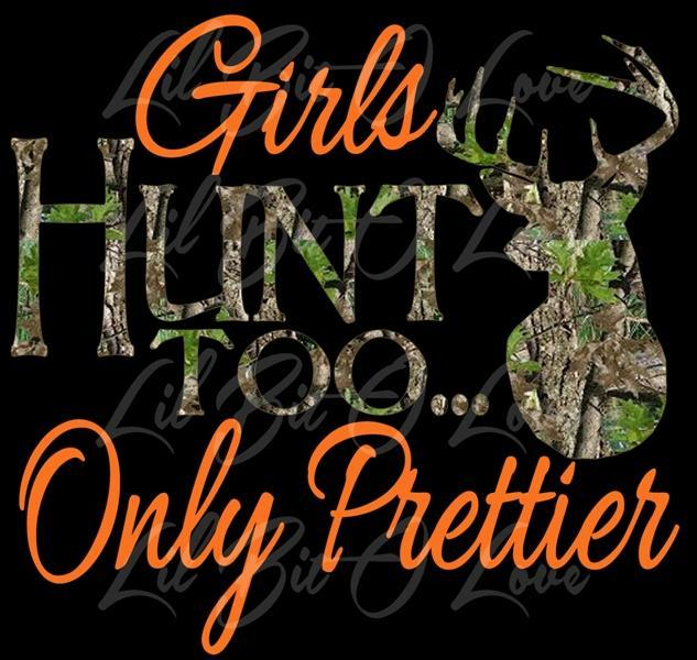 Girls Hunt Too Only Prettier Design 2 Vinyl Decal Sticker Deer Hunting