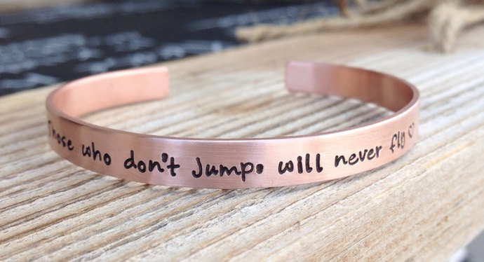 Cuff bracelet hand stamped copper bracelet those who don't jump will never fly