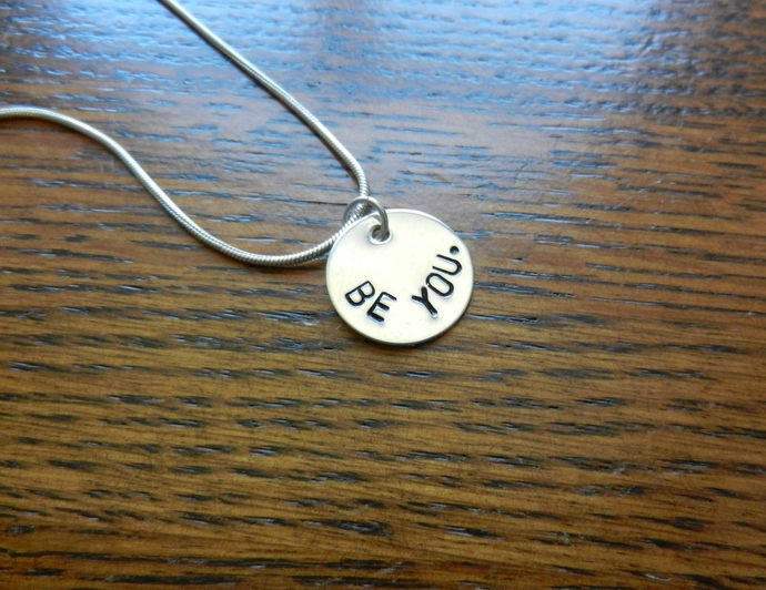 """BE YOU."" Sterling Silver Hand Stamped Pendant - Hand Stamped Jewelry - Necklace"