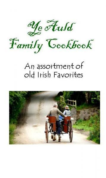 Irish Cookbook - Ye Auld Family Cookbook