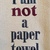 I AM NOT A PAPER TOWEL kitchen towel