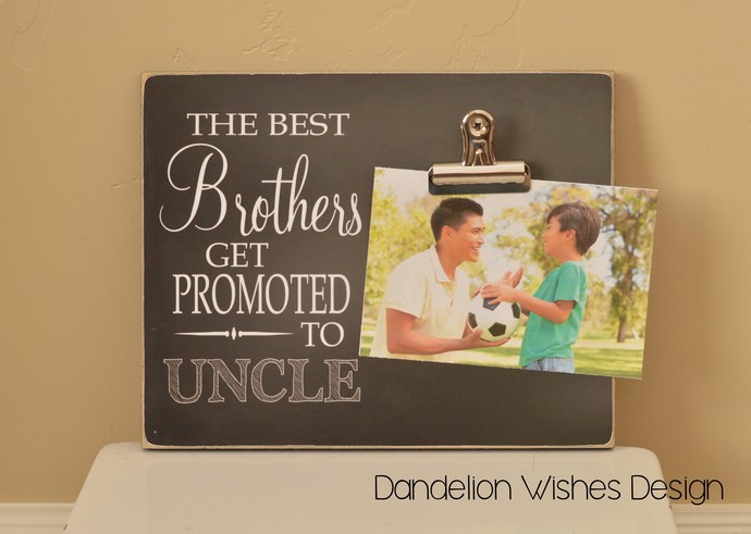 the best brothers get promoted to uncle 8x10 photo board with photo display